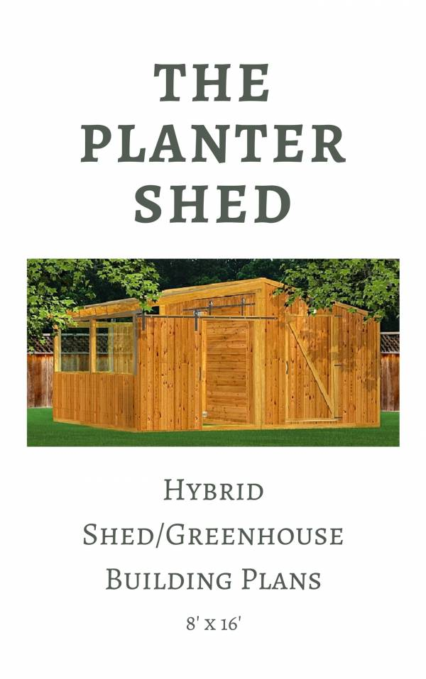 Shed/Greenhouse Combo Plans!